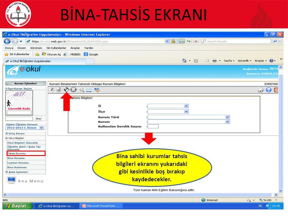 BİNA-TAHSİS EKRANI 15 Bina sahibi kurumlar tahsis bilgileri ekranını yukarıdaki gibi kesinlikle boş bırakıp kaydedecekler.