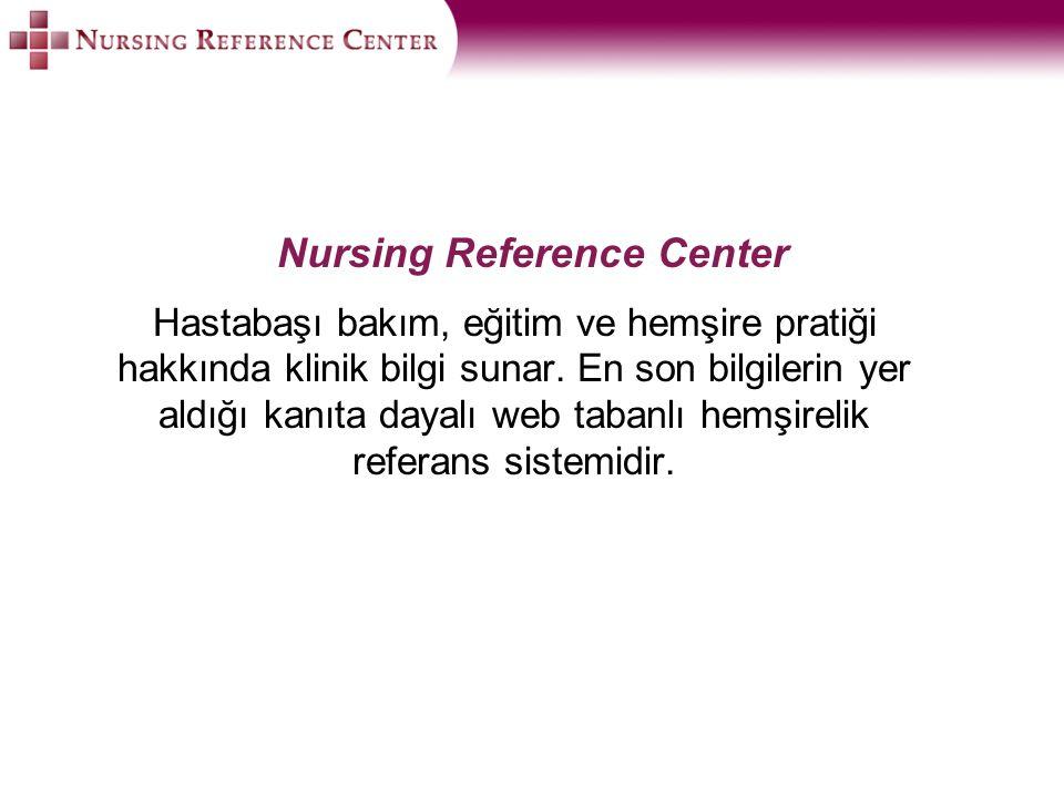 Hastabaşı bakım, eğitim ve hemşire pratiği hakkında klinik bilgi sunar. En son bilgilerin yer aldığı kanıta dayalı web tabanlı hemşirelik referans sis
