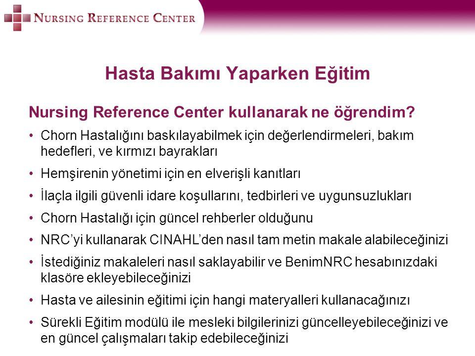 Hasta Bakımı Yaparken Eğitim Nursing Reference Center kullanarak ne öğrendim? Chorn Hastalığını baskılayabilmek için değerlendirmeleri, bakım hedefler