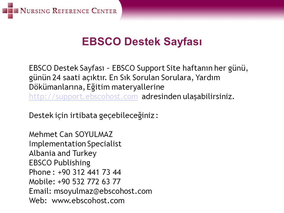 EBSCO Destek Sayfası EBSCO Destek Sayfası – EBSCO Support Site haftanın her günü, günün 24 saati açıktır. En Sık Sorulan Sorulara, Yardım Dökümanların