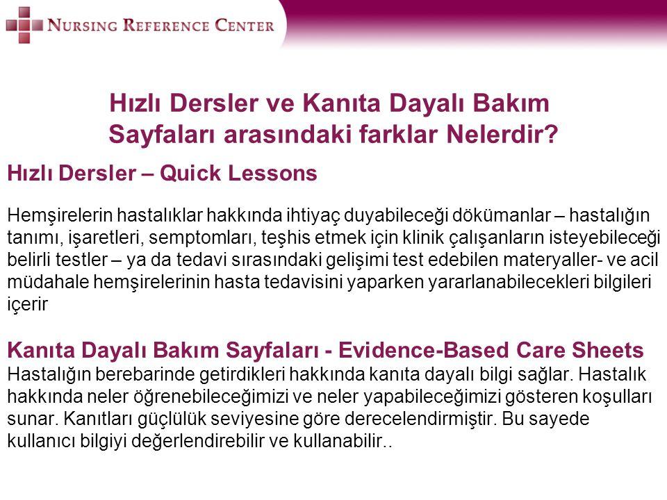 Hızlı Dersler ve Kanıta Dayalı Bakım Sayfaları arasındaki farklar Nelerdir? Hızlı Dersler – Quick Lessons Hemşirelerin hastalıklar hakkında ihtiyaç du