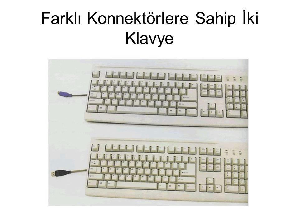 Farklı Konnektörlere Sahip İki Klavye