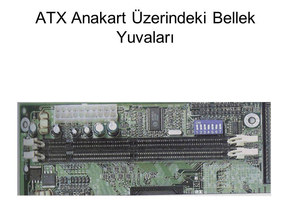 ATX Anakart Üzerindeki Bellek Yuvaları