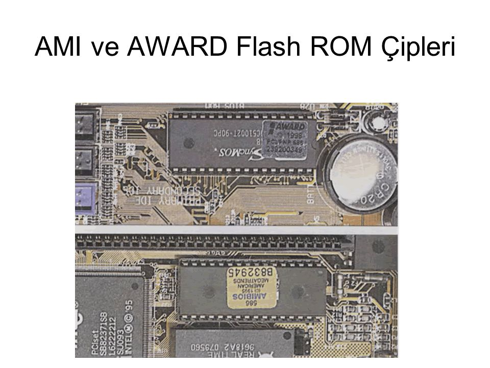 AMI ve AWARD Flash ROM Çipleri