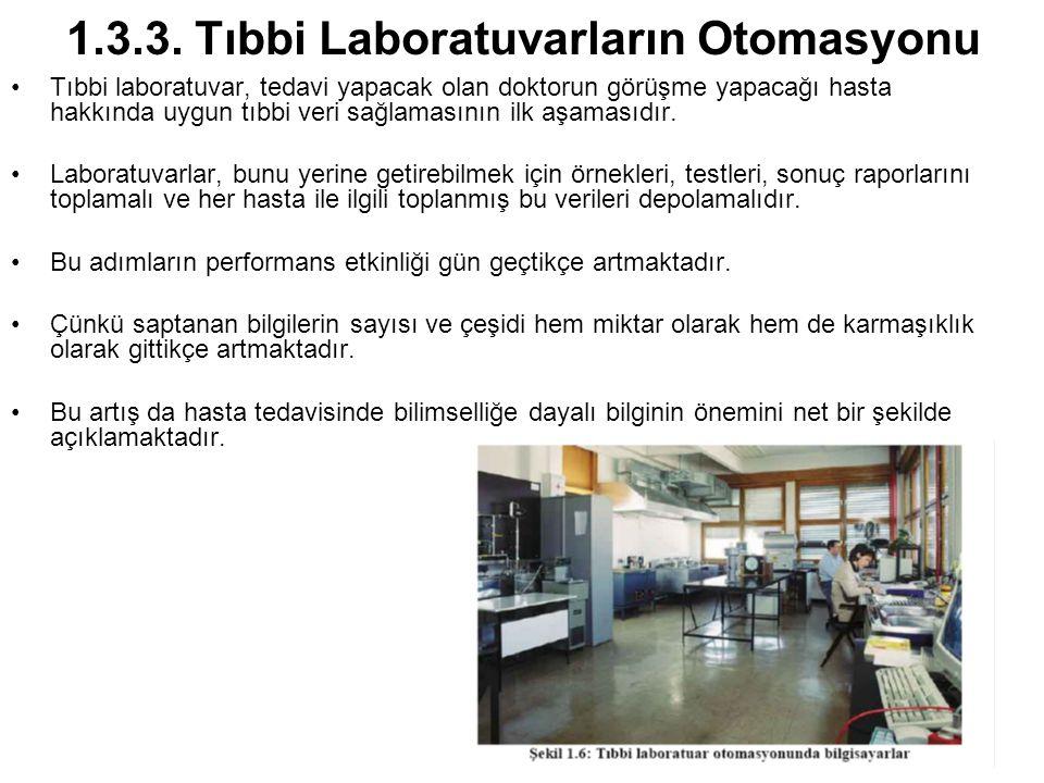 65 1.3.3. Tıbbi Laboratuvarların Otomasyonu Tıbbi laboratuvar, tedavi yapacak olan doktorun görüşme yapacağı hasta hakkında uygun tıbbi veri sağlaması