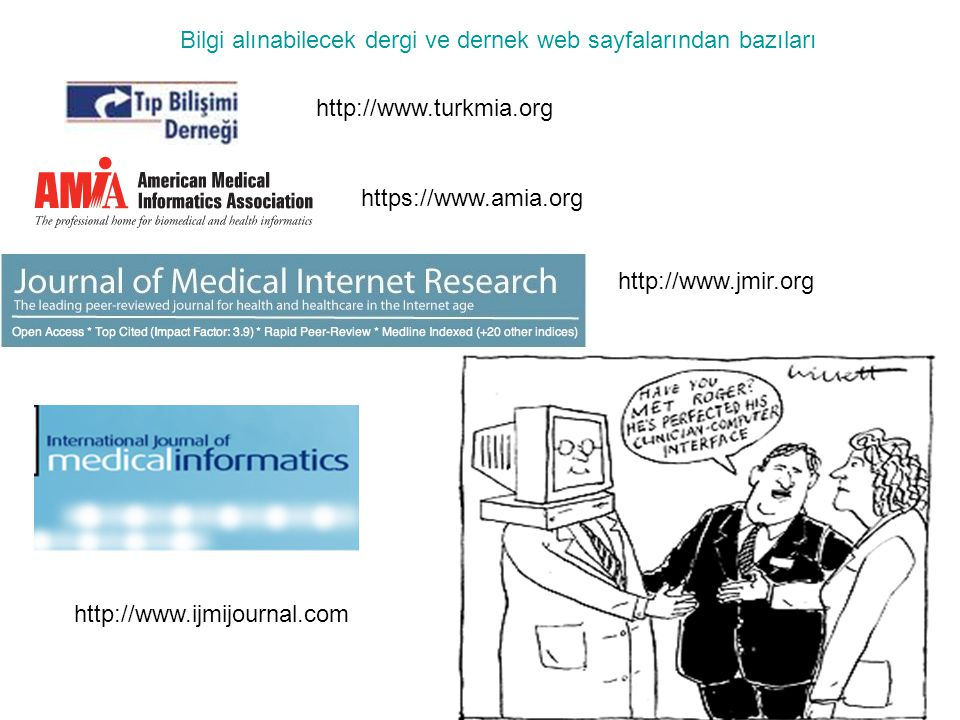 78 https://www.amia.org http://www.turkmia.org http://www.jmir.org http://www.ijmijournal.com Bilgi alınabilecek dergi ve dernek web sayfalarından baz