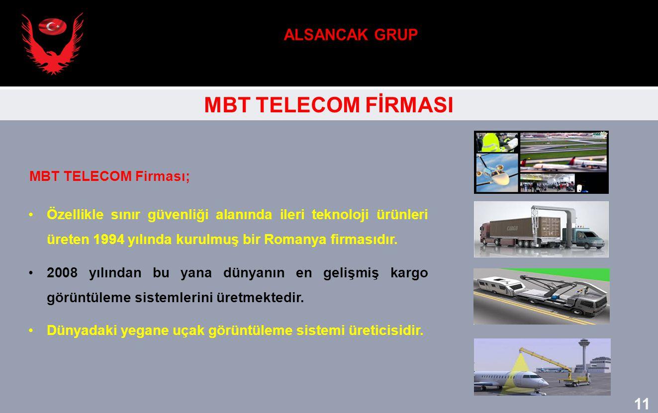 MBT TELECOM FİRMASI Özellikle sınır güvenliği alanında ileri teknoloji ürünleri üreten 1994 yılında kurulmuş bir Romanya firmasıdır. 2008 yılından bu