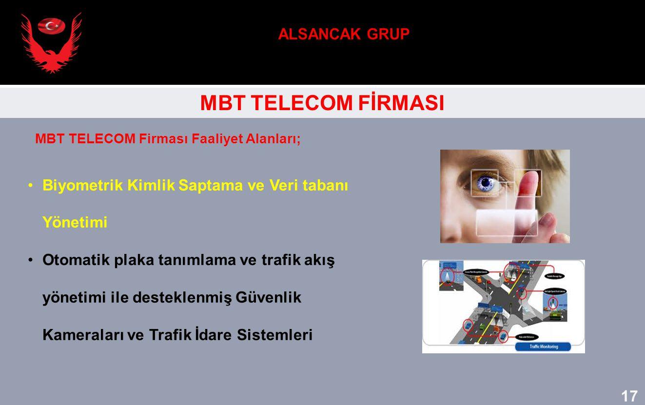 MBT TELECOM FİRMASI Biyometrik Kimlik Saptama ve Veri tabanı Yönetimi Otomatik plaka tanımlama ve trafik akış yönetimi ile desteklenmiş Güvenlik Kamer