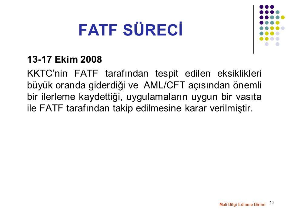 10 13-17 Ekim 2008 KKTC'nin FATF tarafından tespit edilen eksiklikleri büyük oranda giderdiği ve AML/CFT açısından önemli bir ilerleme kaydettiği, uyg