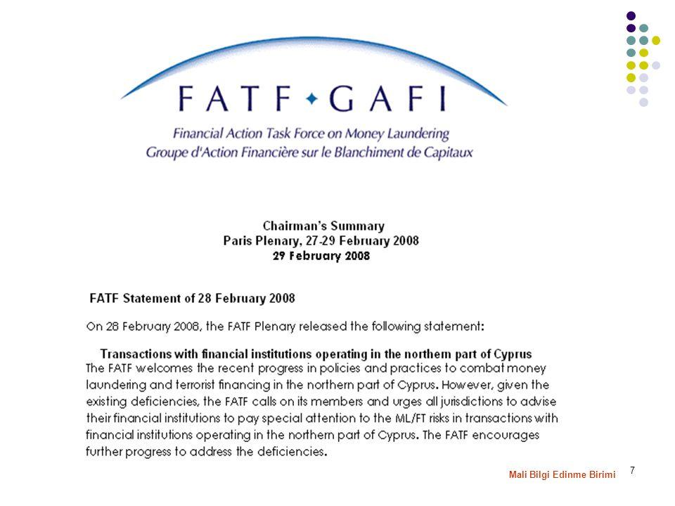 8  16–20 Haziran 2008 Hazırlanan Eylem Planı olumlu karşılanmış, AML/CFT açısından hala bazı risklerin devam ettiği belirtilerek, FATF'in gelişmeleri değerlendirmeye devam etmesi belirtilmiştir.