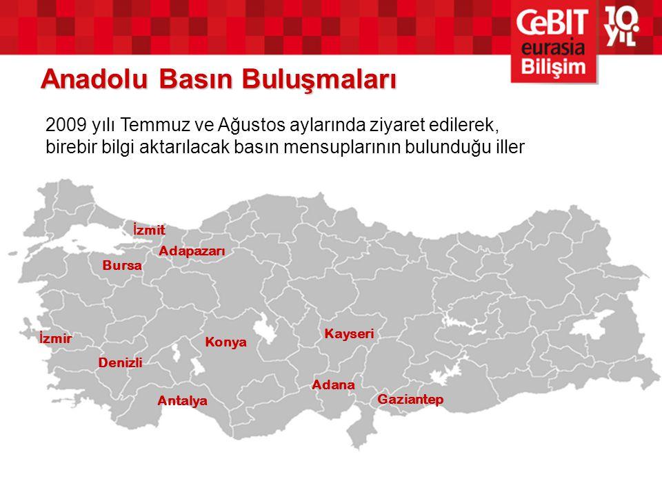 Anadolu Basın Buluşmaları Adana Bursa Denizli İ zmir Antalya Konya Kayseri Gaziantep Adapazarı İ zmit 2009 yılı Temmuz ve Ağustos aylarında ziyaret ed
