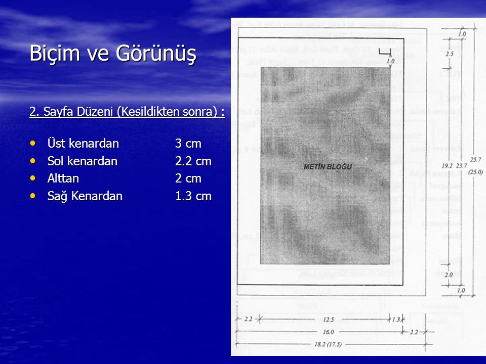 46 Biçim ve Görünüş 2. Sayfa Düzeni (Kesildikten sonra) : Üst kenardan 3 cm Üst kenardan 3 cm Sol kenardan2.2 cm Sol kenardan2.2 cm Alttan2 cm Alttan2