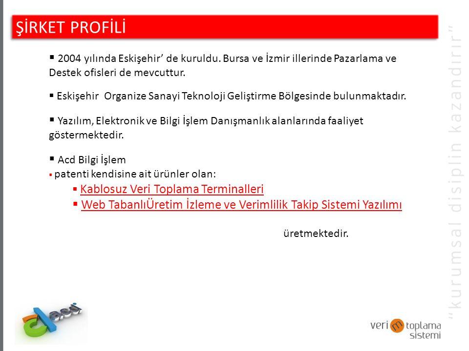ŞİRKET PROFİLİ  2004 yılında Eskişehir' de kuruldu.