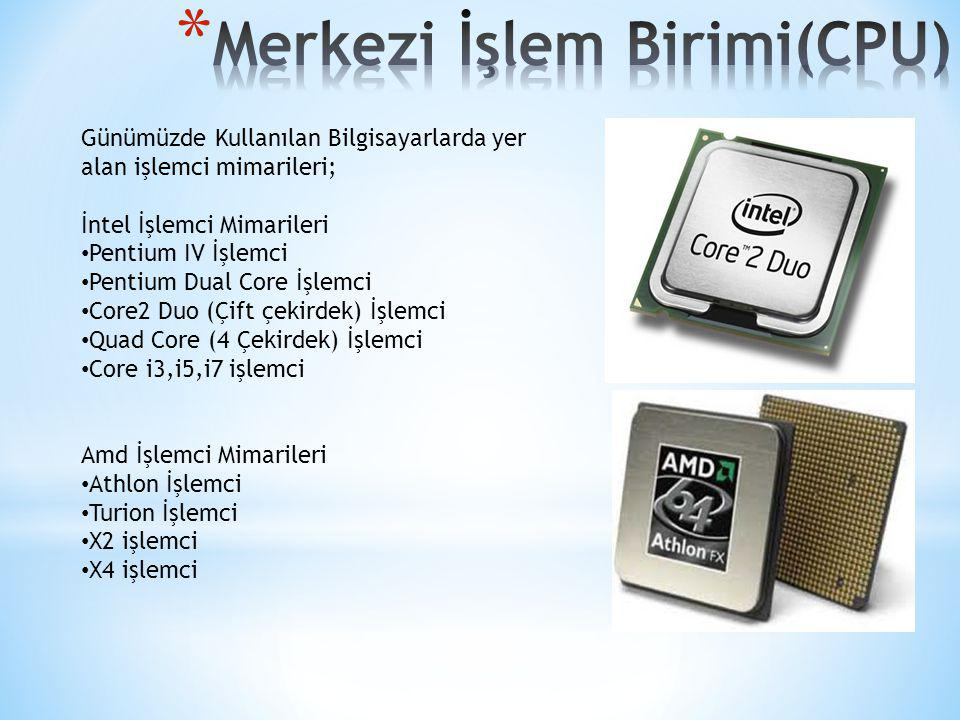 Günümüzde Kullanılan Bilgisayarlarda yer alan işlemci mimarileri; İntel İşlemci Mimarileri Pentium IV İşlemci Pentium Dual Core İşlemci Core2 Duo (Çif