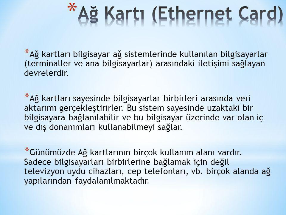 * Ağ kartları bilgisayar ağ sistemlerinde kullanılan bilgisayarlar (terminaller ve ana bilgisayarlar) arasındaki iletişimi sağlayan devrelerdir. * Ağ