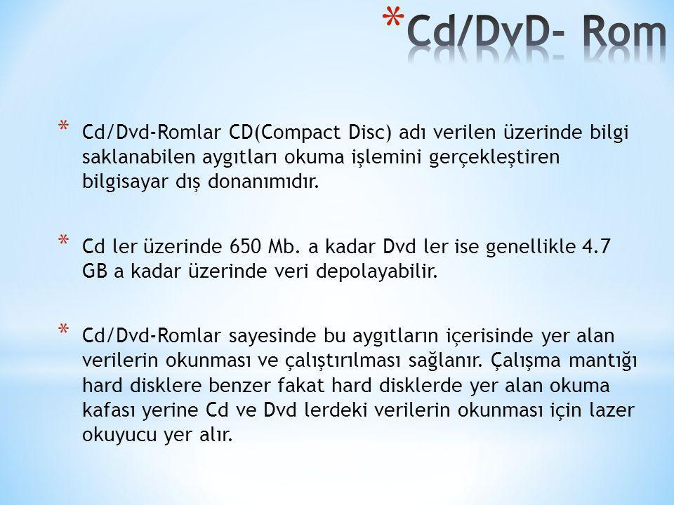 * Cd/Dvd-Romlar CD(Compact Disc) adı verilen üzerinde bilgi saklanabilen aygıtları okuma işlemini gerçekleştiren bilgisayar dış donanımıdır. * Cd ler