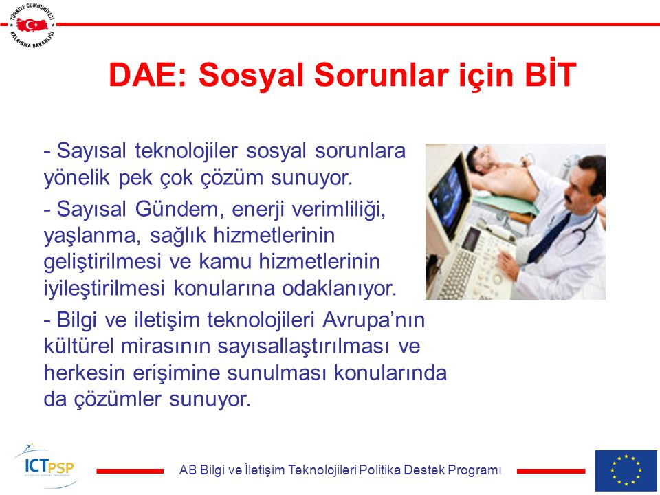 AB Bilgi ve İletişim Teknolojileri Politika Destek Programı DAE: Sosyal Sorunlar için BİT - Sayısal teknolojiler sosyal sorunlara yönelik pek çok çözüm sunuyor.