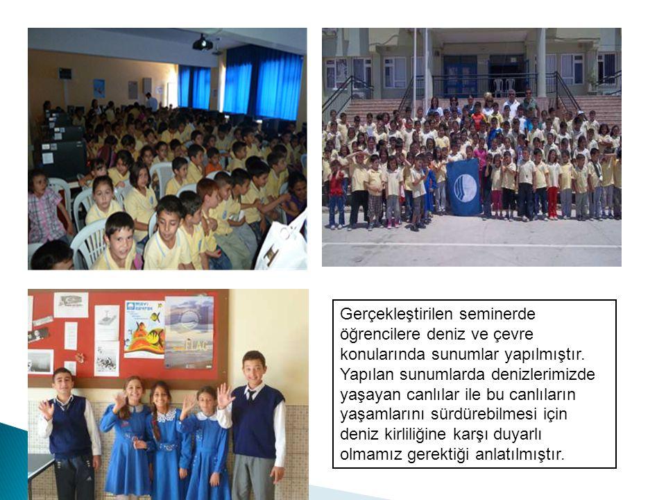 Gerçekleştirilen seminerde öğrencilere deniz ve çevre konularında sunumlar yapılmıştır.