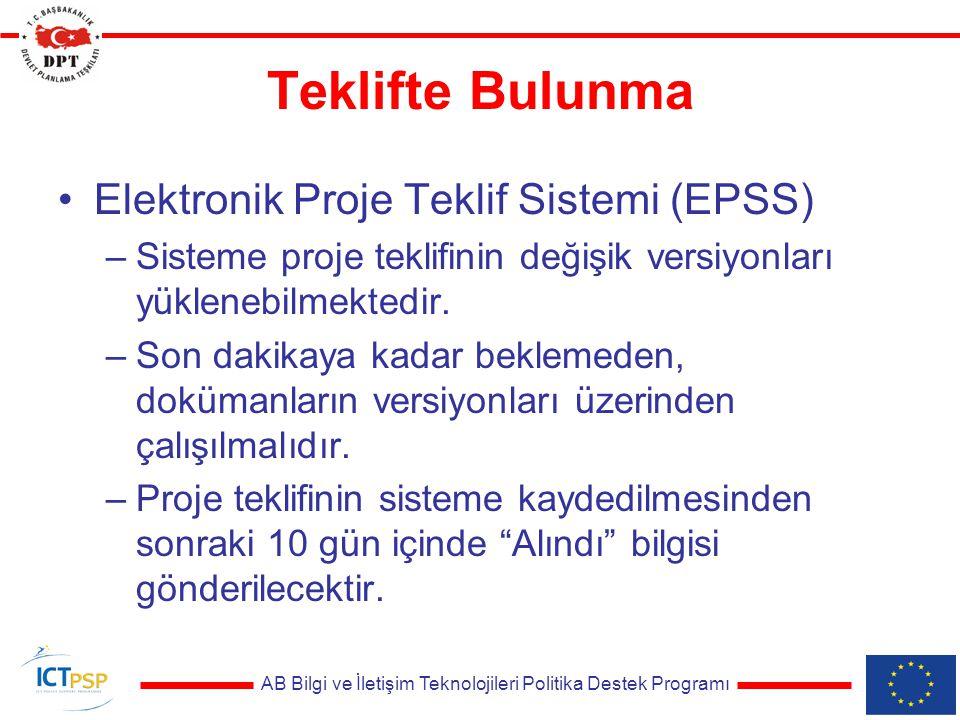 AB Bilgi ve İletişim Teknolojileri Politika Destek Programı Teklifte Bulunma Elektronik Proje Teklif Sistemi (EPSS) –Sisteme proje teklifinin değişik versiyonları yüklenebilmektedir.
