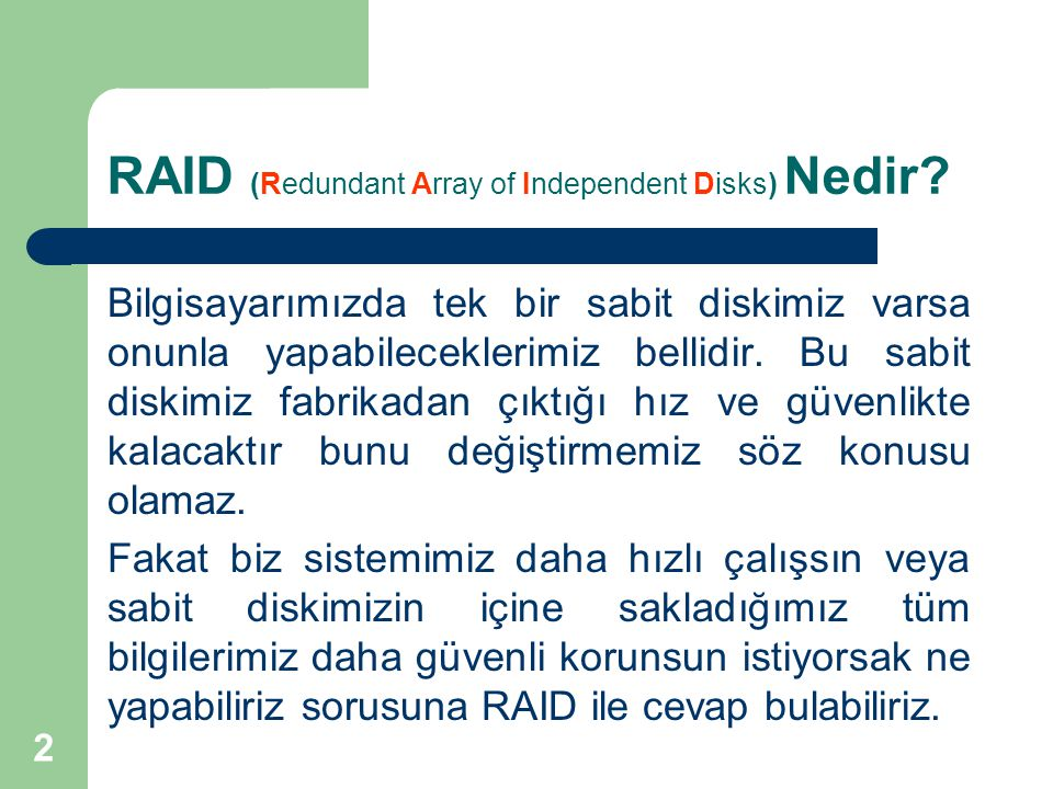 3 RAID (Redundant Array of Independent Disks) Nedir.