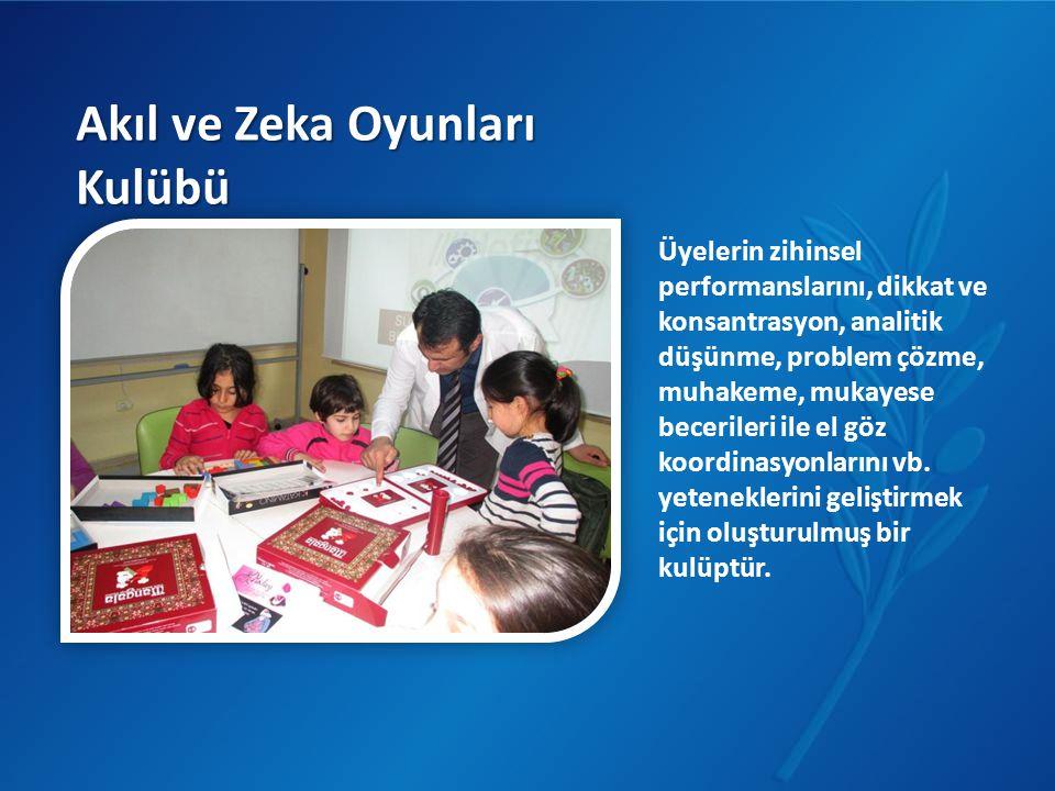 Akıl ve Zeka Oyunları Kulübü Üyelerin zihinsel performanslarını, dikkat ve konsantrasyon, analitik düşünme, problem çözme, muhakeme, mukayese becerile