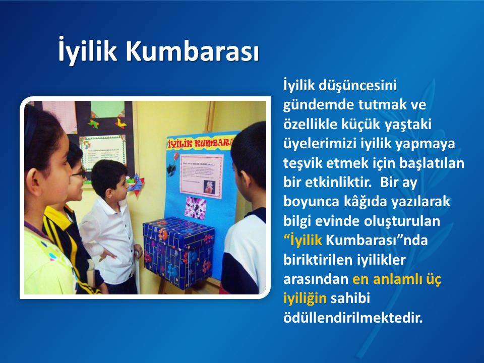 İyilik Kumbarası İyilik düşüncesini gündemde tutmak ve özellikle küçük yaştaki üyelerimizi iyilik yapmaya teşvik etmek için başlatılan bir etkinliktir