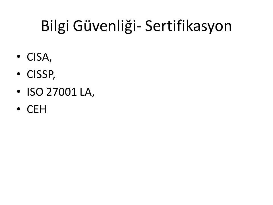 Bilgi Güvenliği- Sertifikasyon CISA, CISSP, ISO 27001 LA, CEH