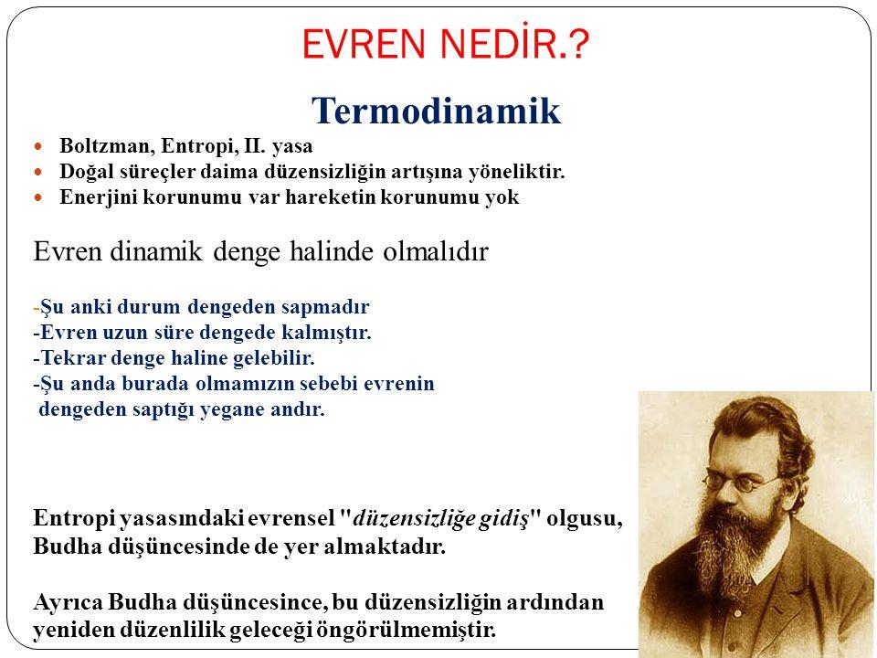EVREN NEDİR..Termodinamik Boltzman, Entropi, II.