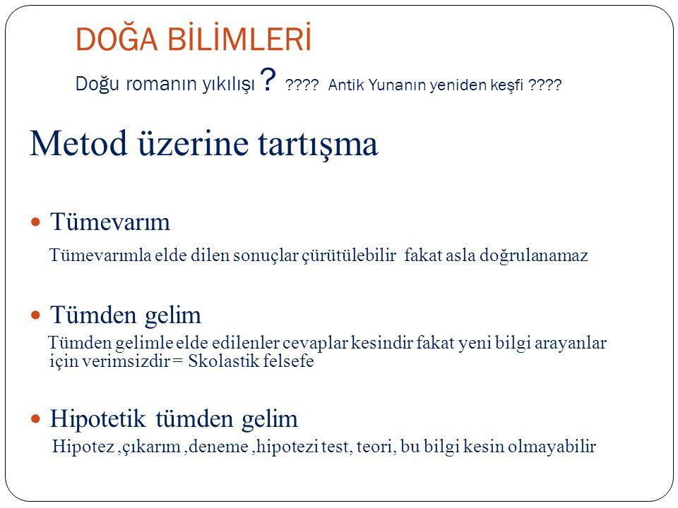 DOĞA BİLİMLERİ Doğu romanın yıkılışı .???. Antik Yunanın yeniden keşfi ???.