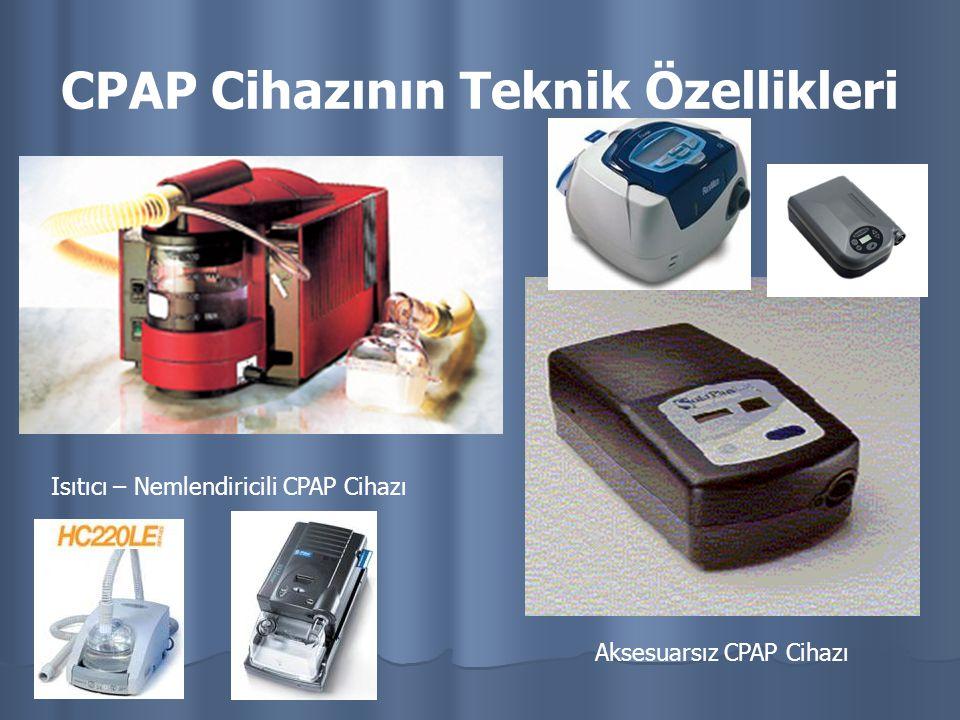CPAP Cihazının Teknik Özellikleri Isıtıcı – Nemlendiricili CPAP Cihazı Aksesuarsız CPAP Cihazı