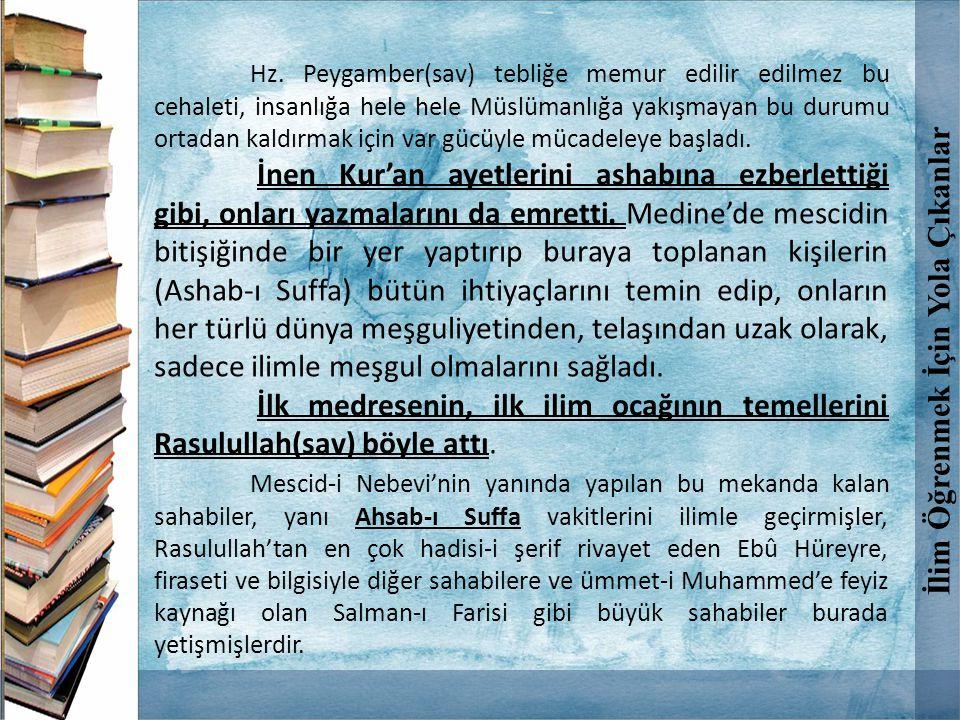 Hz. Peygamber(sav) tebliğe memur edilir edilmez bu cehaleti, insanlığa hele hele Müslümanlığa yakışmayan bu durumu ortadan kaldırmak için var gücüyle