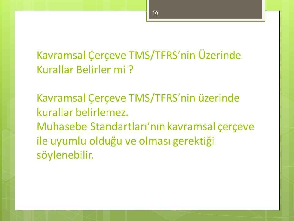 Kavramsal Çerçeve TMS/TFRS'nin Üzerinde Kurallar Belirler mi .