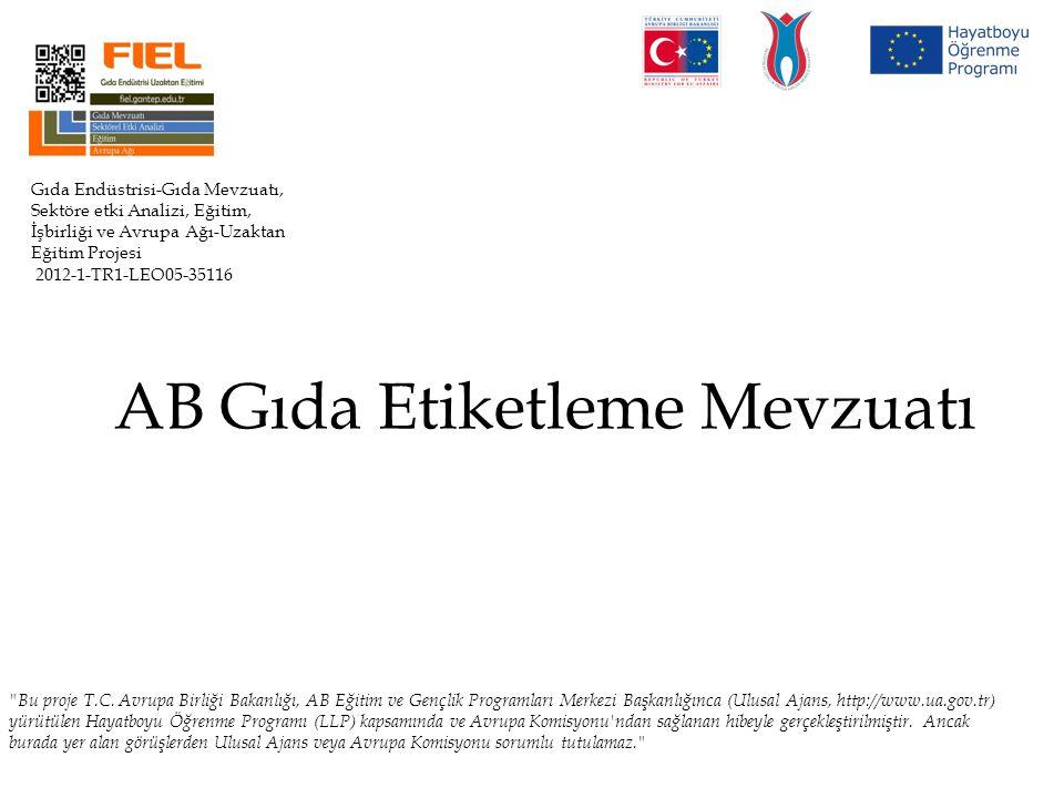 AB Gıda Etiketleme Mevzuatı Gıda Endüstrisi-Gıda Mevzuatı, Sektöre etki Analizi, Eğitim, İşbirliği ve Avrupa Ağı-Uzaktan Eğitim Projesi 2012-1-TR1-LEO