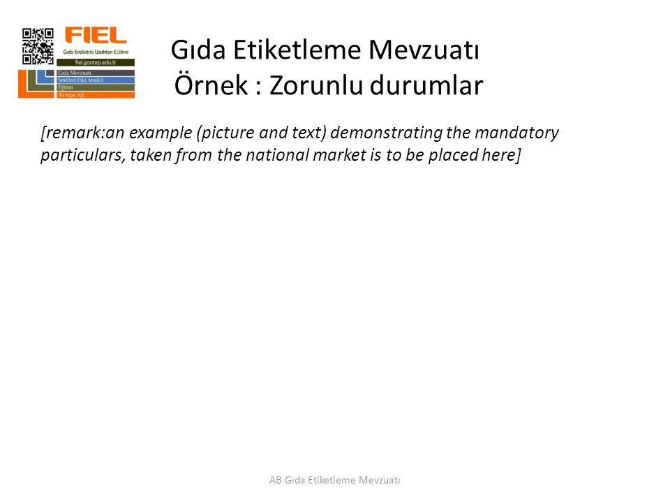 Gıda Etiketleme Mevzuatı Örnek : Zorunlu durumlar [remark:an example (picture and text) demonstrating the mandatory particulars, taken from the nation