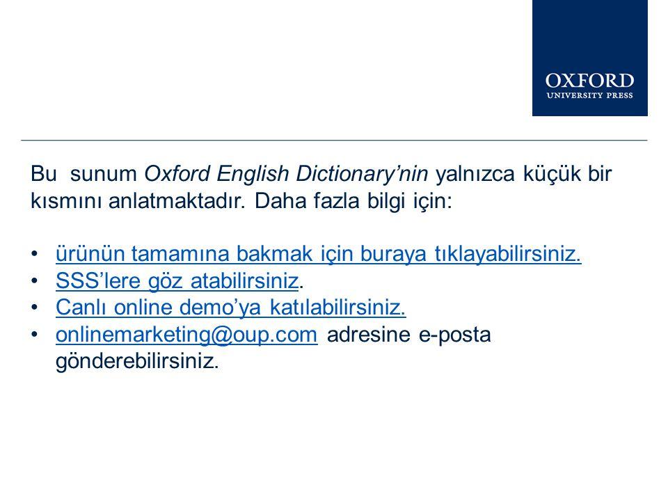 www.oed.com OED'yi twitter üzerinden takip edebilirsiniz.