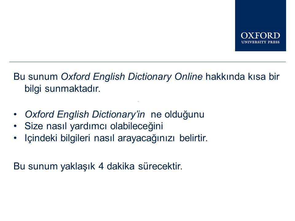 Bu sunum Oxford English Dictionary Online hakkında kısa bir bilgi sunmaktadır.