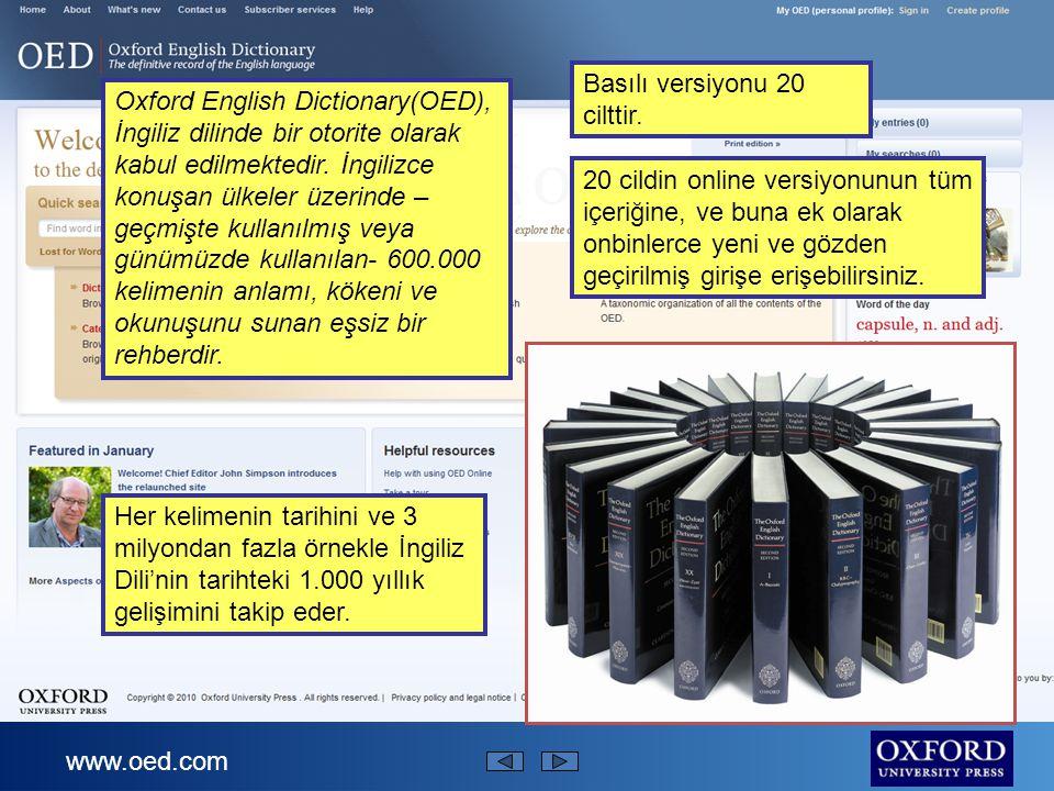 www.oed.com Oxford English Dictionary(OED), İngiliz dilinde bir otorite olarak kabul edilmektedir.
