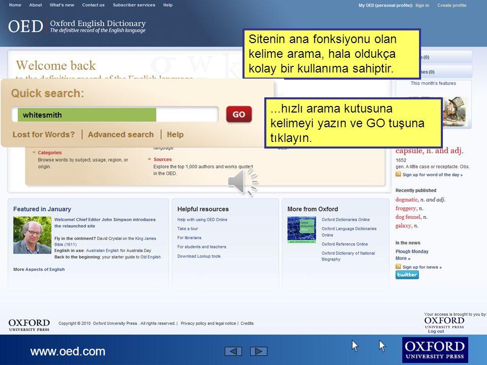 www.oed.com Sitenin ana fonksiyonu olan kelime arama, hala oldukça kolay bir kullanıma sahiptir.