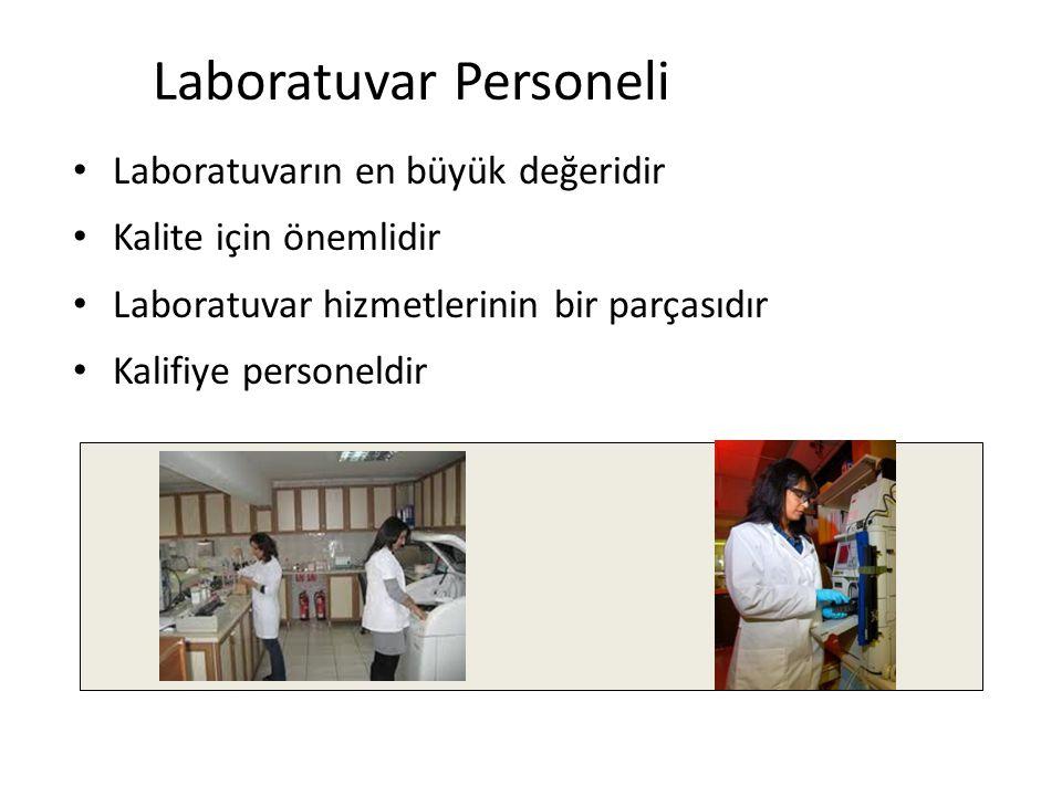 Laboratuvar Personeli Laboratuvarın en büyük değeridir Kalite için önemlidir Laboratuvar hizmetlerinin bir parçasıdır Kalifiye personeldir