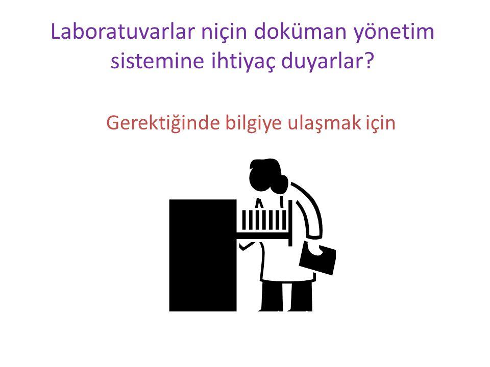 Laboratuvarlar niçin doküman yönetim sistemine ihtiyaç duyarlar? Gerektiğinde bilgiye ulaşmak için