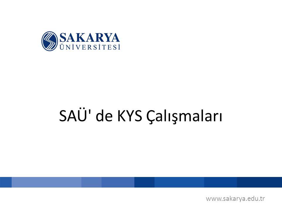 www.sakarya.edu.tr SAÜ de KYS Çalışmaları