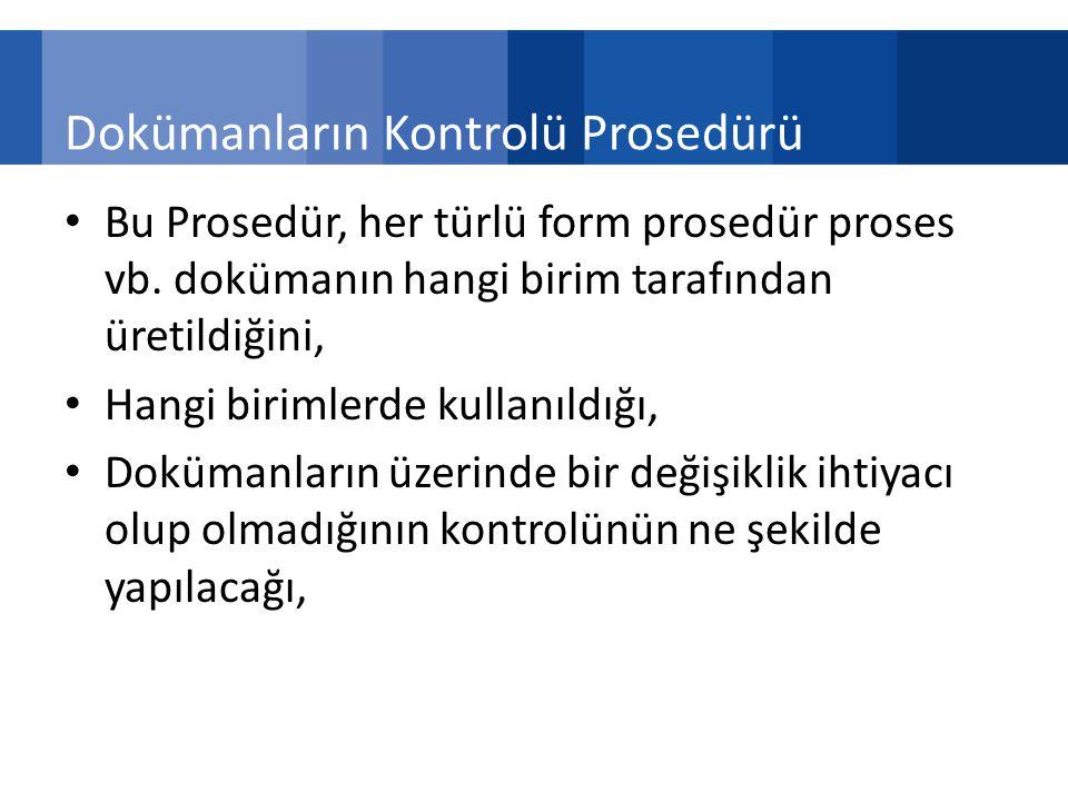 Dokümanların Kontrolü Prosedürü Bu Prosedür, her türlü form prosedür proses vb.