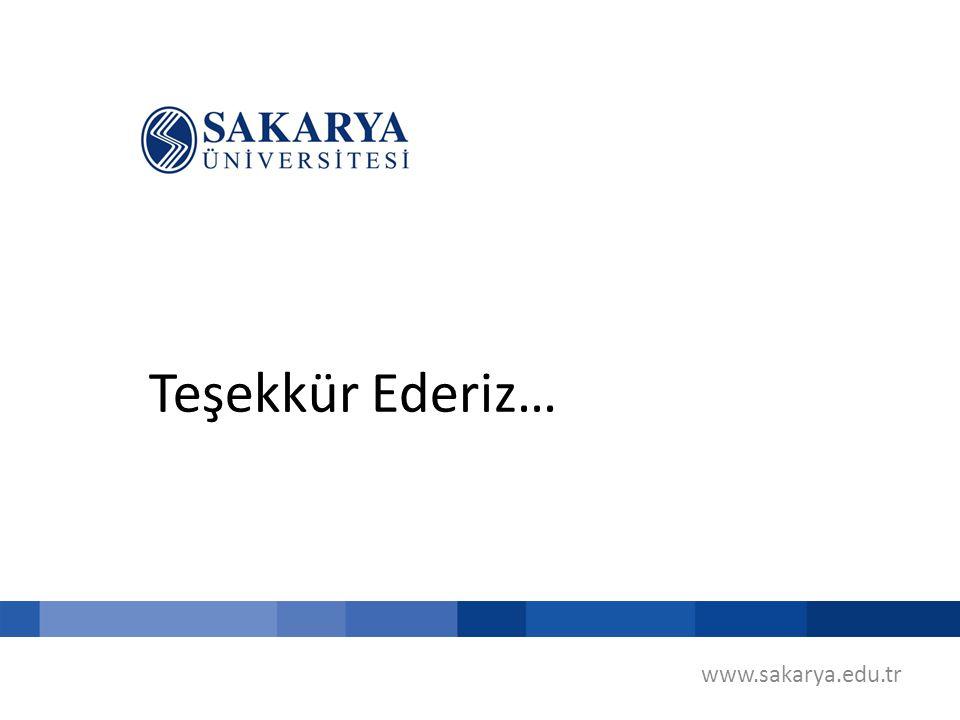 www.sakarya.edu.tr Teşekkür Ederiz…