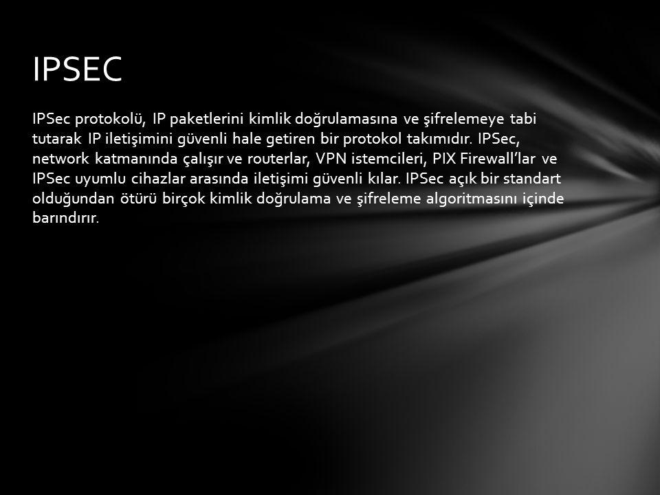 IPSec protokolü, IP paketlerini kimlik doğrulamasına ve şifrelemeye tabi tutarak IP iletişimini güvenli hale getiren bir protokol takımıdır. IPSec, ne