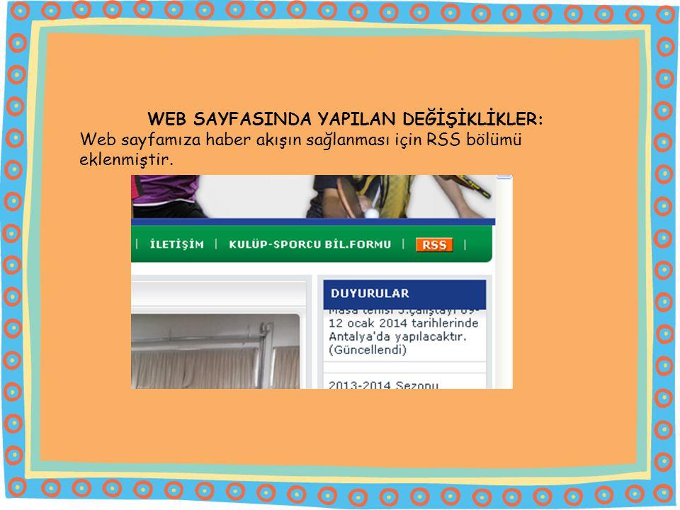 WEB SAYFASINDA YAPILAN DEĞİŞİKLİKLER: Web sayfamıza haber akışın sağlanması için RSS bölümü eklenmiştir.