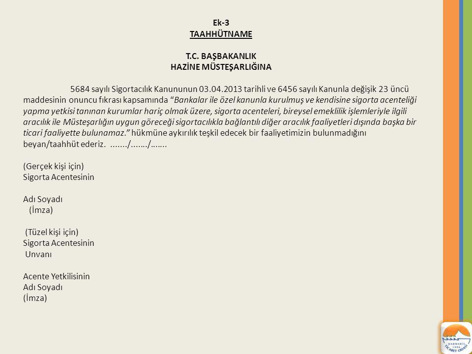 Ek-3 TAAHHÜTNAME T.C. BAŞBAKANLIK HAZİNE MÜSTEŞARLIĞINA 5684 sayılı Sigortacılık Kanununun 03.04.2013 tarihli ve 6456 sayılı Kanunla değişik 23 üncü m