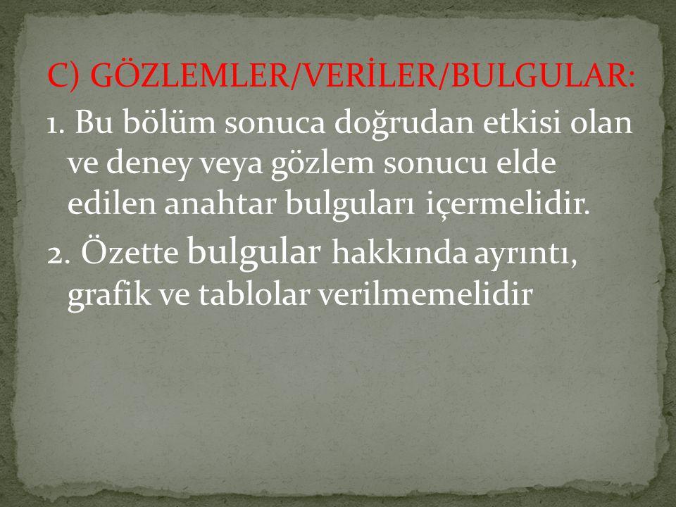 C) GÖZLEMLER/VERİLER/BULGULAR: 1.