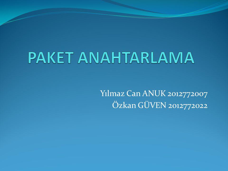 Yılmaz Can ANUK 2012772007 Özkan GÜVEN 2012772022