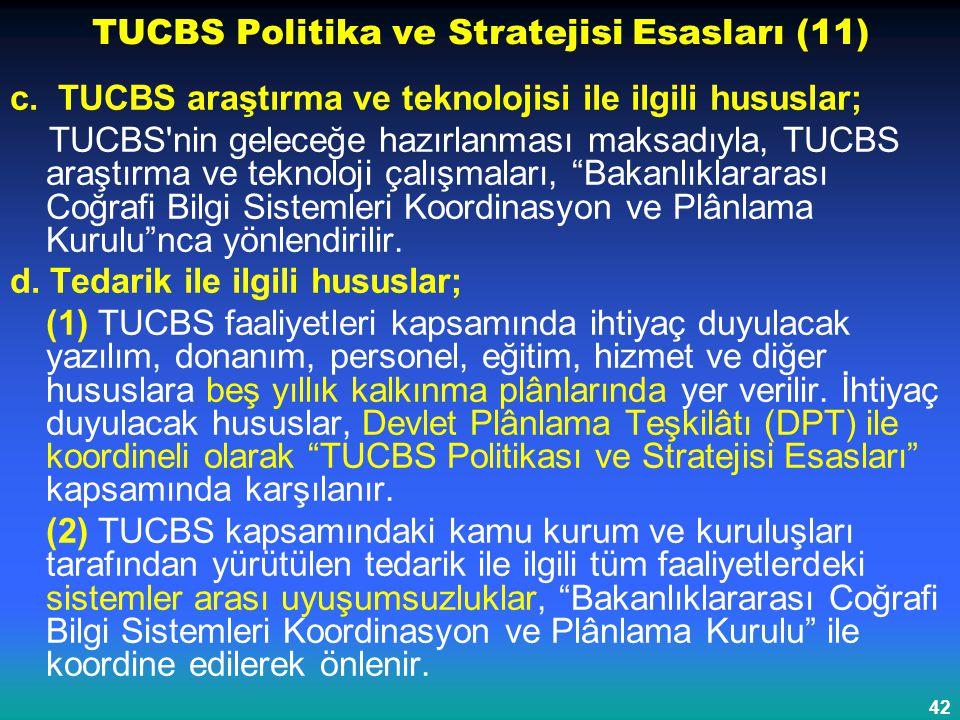 42 TUCBS Politika ve Stratejisi Esasları (11) c. TUCBS araştırma ve teknolojisi ile ilgili hususlar; TUCBS'nin geleceğe hazırlanması maksadıyla, TUCBS