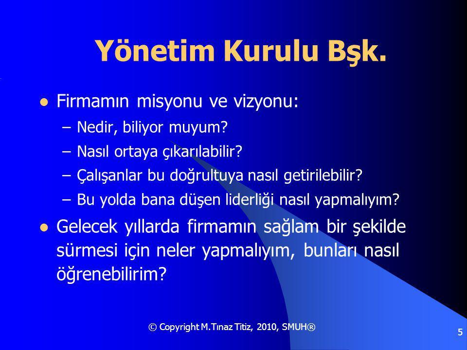 © Copyright M.Tınaz Titiz, 2010, SMUH® 5 Yönetim Kurulu Bşk.